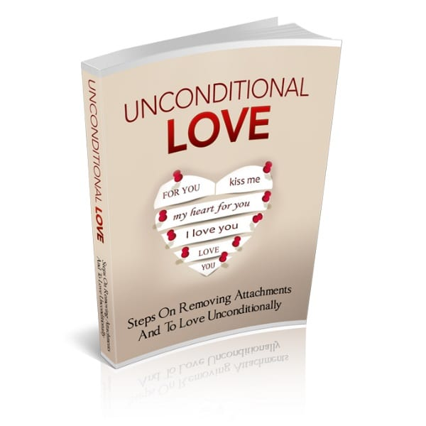 how to have unconditional love for someone